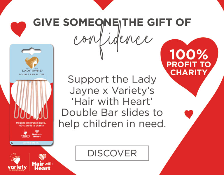 Give someone the gift of confidence. Support the Lady Jayne x Variety's 'Hair with Heart' Double Bar Slides to help children in need.